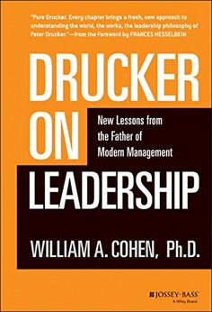 Drucker on Leadership: New Lessons from the Father of Modern Management by William A. Cohen http://www.amazon.com/dp/0470405007/ref=cm_sw_r_pi_dp_2Rytwb12HDG4A