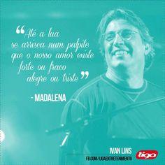 Madalena - Ivan Lins (Composição: Ivan Lins / Ronaldo Monteiro de Souza)