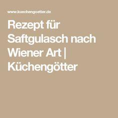 Rezept für Saftgulasch nach Wiener Art | Küchengötter