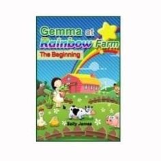 Gemma at Rainbow Farm is a book series for pre-school and elementary school aged children written by me, Sally James. My books follow the adventures...