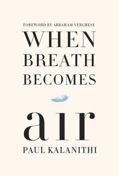 """""""With a message both mournful and life-affirming, When Breath Becomes Air chronicles a young doctor's journey from literature student to promising neurosurgeon and finally to a patient in his own hospital after being diagnosed with Stage IV lung cancer. Always profound, never sentimental, this important book refuses to take refuge in platitudes, instead facing mortality with honesty and humility."""" Carmen Tracey, Loganberry Books, Shaker Hts, OH"""