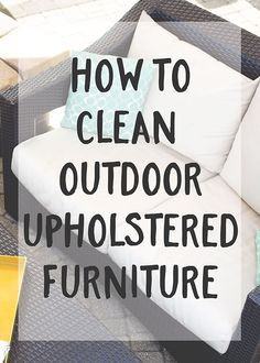 How To Clean Outdoor Upholstered Furniture: Dark Stains On Your Couch  Cushions? Check Out