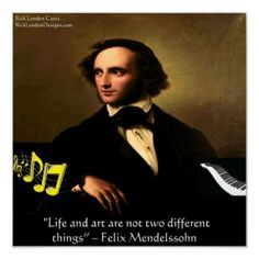 Felix Mendelssohn Art Is Life Quote