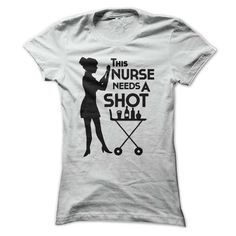 This Nurse needs a shot T Shirts, Hoodie Sweatshirts