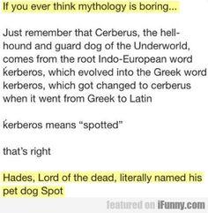 If You Ever Think Mythology Is Boring...