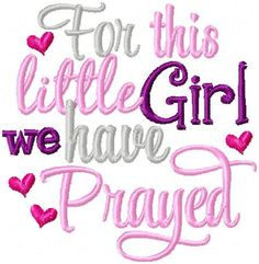For This Little Girl We Have Prayed Embroidered by OoeAndAuti