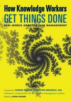 How Knowledge Workers Get Things Done by Keith D Swenson http://www.amazon.com/dp/0984976442/ref=cm_sw_r_pi_dp_jEXvxb0J44WBA