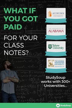Join thousands of notetakers who are making $300 to $500 per course at StudySoup - signup to start. We work with more than 300 universities. Help your wallet. Help your fellow classmates.  Signup  to sell your notes now.