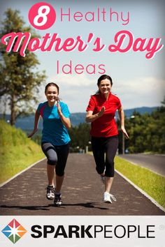 Treat Mom to a Healthy Day! 8 fun activities to help you bond in a #healthy way! | via @SparkPeople #MothersDay #health #wellness #healthyliving