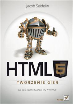 HTML5. Tworzenie gier - Jacob Seidelin