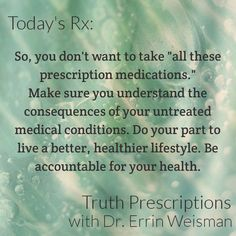 Going natural? Understand what you are doing - Truth Prescriptions with Dr. Errin Weisman