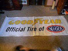 GOODYEAR TIRE RACE BANNER FOR NHRA AND NASCAR OFFICIAL TIRE