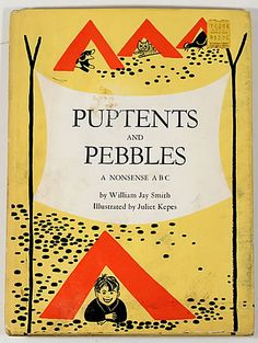 Juliet Kepes 【PUPTENTS and PEBBLES A Nonsense ABC】