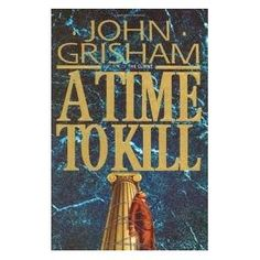 A Time to Kill Publisher: Doubleday  This book showed me where I stand when it comes to the death penalty. Writing A Book, Good Books, My Books, John Grisham Books, Book Review, Donald Sutherland, Kiefer Sutherland, Oliver Platt, Reading Lists