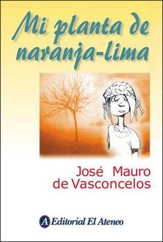 """""""Mi planta de naranja lima"""" - José Mauro de Vasconcelos"""