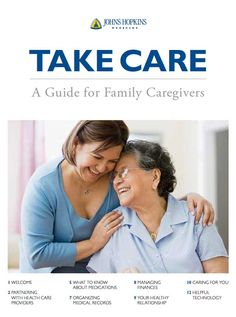 Are you providing care for someone in your family? Get a downloadable bonus guide for family caregivers when you sign up for Your Health e-newsletter from Johns Hopkins
