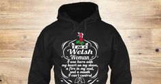 Welsh Woman 5 Sweatshirt from Love Wales  , a custom product made just for you by Teespring. With world-class production and customer support, your satisfaction is guaranteed. - I Am A Welsh Woman I Was Born With My Heart On...