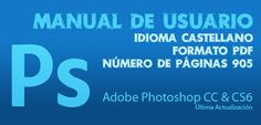 Manual de Usuario en español Adobe Photoshop CC / CS6 (Última actualización)