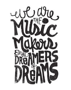 WE ARE THE MUSIC MAKERS... Art Print