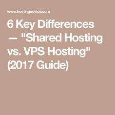 "6 Key Differences — ""Shared Hosting vs. VPS Hosting"" (2017 Guide)"