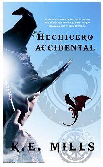 """Via-News.es - """"El hechicero accidental"""" (K. E. Mills, La Factoría de Ideas)"""