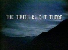 "The Truth The X-Files | Larson: ""The Truth is Out There"""