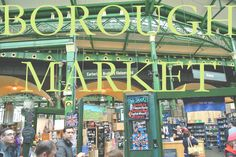 Eat Your Heart Out: The Borough Market