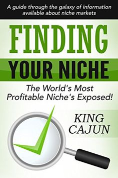 Amazon.com: FINDING YOUR NICHE - The World's Most Profitable Niche's Exposed: A Guide Through The Galaxy Of Information Available About Understanding and Digging Down Into Focused Targeted Niche Markets! eBook: KING CAJUN, DubC Haynes: Kindle Store