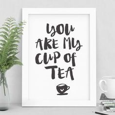'You Are My Cup Of Tea' Typography Print Wall Decor
