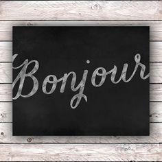 Bonjour Chalkboard Printable Art Print Instant Digital Download Blackboard Chalk Typography French Quote Art Print France Francophile Poster...