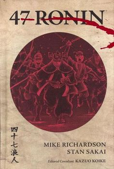 47 Ronin (Hardcover) Japan's enduring national legend comes to comics. The tale of the 47 Ronin and their epic mission to avenge their wronged master epitomizes the samurai code of honor, and creators Mike Richardson and Stan Sakai have done justice. 47 Ronin, Sergio Aragonés, Samurai, Usagi Yojimbo, Diy Love, Cheap Books, Japanese Warrior, Nerd, Mundo Comic