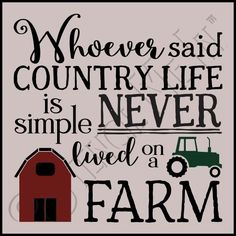Whoever Said Country Life Is Simple Farm Stencil