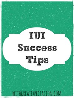 IUI success tips | With Great Expectation  I am so glad I stumbled on this blog!!! infertility #infertility #baby
