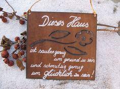 """Spruchtafel - Edel-Rost - Tafel - Schild """"Dieses Haus ist sauber genug...."""" FOR SALE • EUR 12,90 • See Photos! Money Back Guarantee. ----Geschenkidee---- Edelrost - Tafel mit eingebrannter Blume und handgeschriebenemSpruch: """"Dieses Haus ist sauber genug um gesund zu seinund schmutzig genug um glücklich zu sein!"""" Größe ca.:21 x 21 cm Mit 381932513927"""