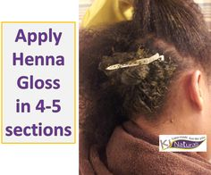 Apply henna gloss in 4-5 sections. Visit for pics of henna gloss application and step-by-step application instructions.