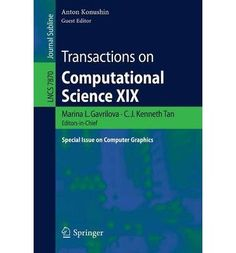 Introducing Transactions on Computational Science XIX Special Issue on Computer Graphics Lecture Notes in Computer Science  Transactions on Computational Science Paperback  Common. Buy Your Books Here and follow us for more updates!
