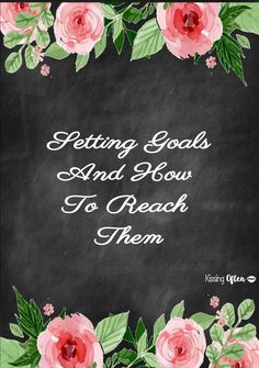 Setting Goals for 2017 and How to Reach Them. FREE printable included