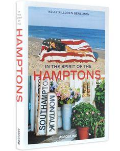 In the Spirit of the Hamptons by Kelly Killoren Bensimon and Pamela Fiori