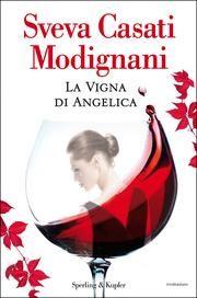 La vigna di Angelica ebook by Sveva Casati Modignani