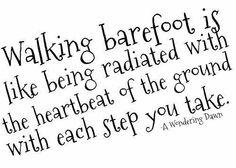 Love walking barefeet