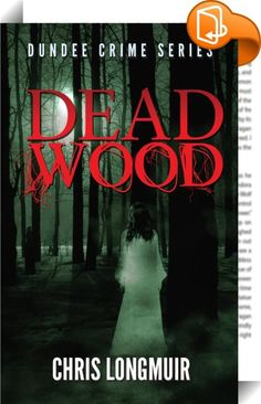 Dead Wood Click to look inside for audio readings, video, and sample chapters.
