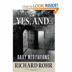 Yes, and...: Daily Meditations: Richard Rohr: 9781616366445: Amazon.com: Books
