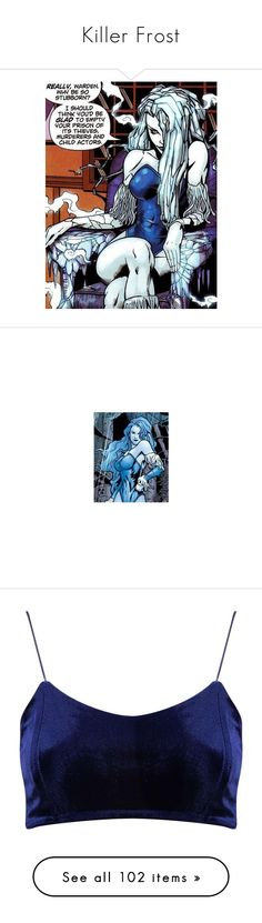 """""""Killer Frost"""" by hellzbell ❤ liked on Polyvore featuring villain, comics, DC, KillerFrost, supervillainess, tops, crop tops, blue, shirts and bras"""