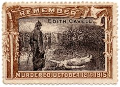 1916 Edith Cavell propaganda stamp - Edith Cavell - Wikipedia, the free encyclopedia Edith Cavell, Norwich Cathedral, Call Art, British Colonial, World War One, Stamp Collecting, Postage Stamps, Vintage World Maps, History