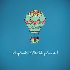 Pretty hot air Balloon Blue with cute join writing text that is easy to edit Air Balloon, Balloons, Happy Birthday Boyfriend, Texts, Join, Writing, Funny, Pretty, Easy