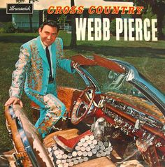Webb Pierce, you are making my eyes hurt with that outfit!