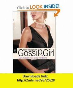 Gossip Girl. Das haben wir uns verdient (9783570307236) Cecily von Ziegesar , ISBN-10: 3570307239  , ISBN-13: 978-3570307236 ,  , tutorials , pdf , ebook , torrent , downloads , rapidshare , filesonic , hotfile , megaupload , fileserve