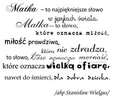 dzień mamy Motto, Free Prints, Cool Photos, Parenting, Album, Thoughts, Education, Words, Quotes