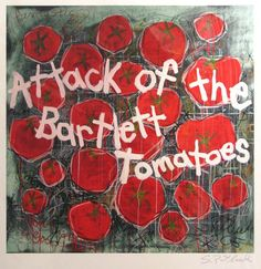 Artist: Stephen Pitliuk  Title: Attack of the Bartlett Tomatoes  Media: giclee print  Size: 20 X 17 inches Estimate: $95-$105