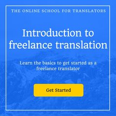 Getting Started as a Freelance Translator